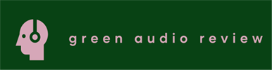Green Audio Review